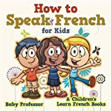Best Baby Professor Baby Learning Books - How to Speak French for Kids a Children's Review