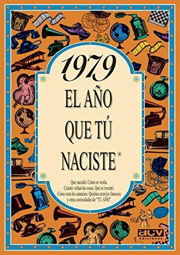 1979 EL AÑO QUE TU NACISTE (El año que tú naciste) por Rosa Collado