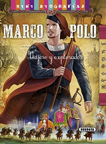 Marco Polo. Viajero y explorador (Mini biografias nº 8) por Giuliana Lomazzi