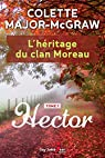 L'héritage du clan Moreau, tome 1 : Hector par Major-McGraw