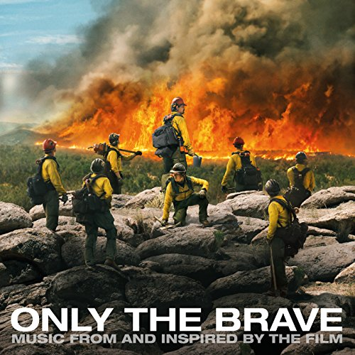 Only The Brave (Music From And Inspired By The Film) (Brave Film-soundtrack)