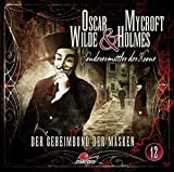 Oscar Wilde & Mycroft Holmes - Folge 12: Der Geheimbund der Masken.