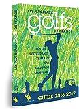 Guide 2016 - 2017 Les plus beaux golfs de France...