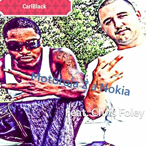 Motorola 2a Nokia (feat. Chris Foley) [Explicit]
