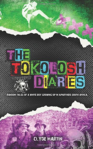 The Tokolosh Diaries: Random tales of a white boy in Apartheid South Africa.