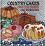 Country Cakes: A Homestyle Treasury by Lisa Yockelson (1989-07-05)