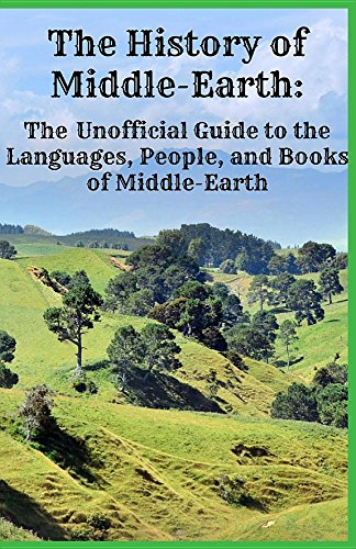 The History of Middle-Earth: The Unofficial Guide to the Languages, People, and Books of Middle-Earth por Jennifer Warner