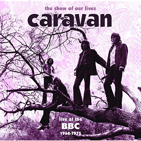 The Show Of Our Lives - Caravan