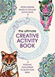 The Ultimate Creative Activity Book: Extreme puzzle challenges to complete