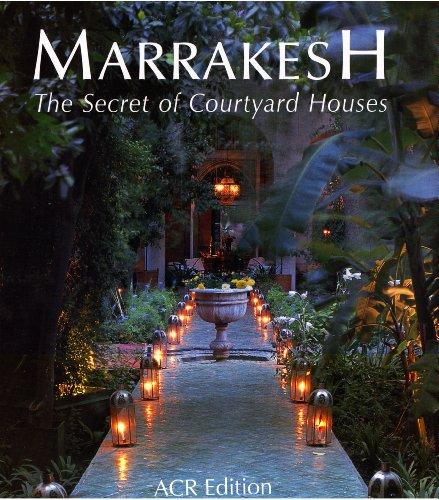Marrakech : Secret Of It Courtyard House