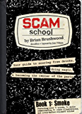 Scam School Book 1: Smoke