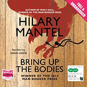 Bring Up the Bodies | [Hilary Mantel]