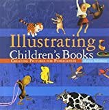 Illustrating Children's Books: Creating Pictures for Publication by Martin Salisbury (2004-07-19)