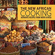 The New African Cooking: Authentic Recipes from North Africa (English Edition)