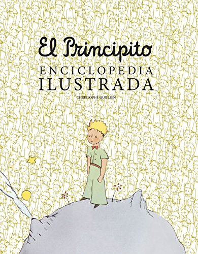 El principito. Enciclopedia ilustrada por Christophe Quillien