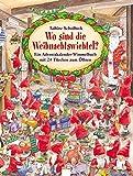 Wo sind die Weihnachtswichtel?: Mein grosses Adventskalender-Wimmelbuch mit 24 Türchen