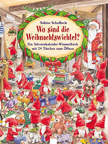 Wo sind die Weihnachtswichtel?: Mein grosses Adventskalender-Wimmelbuch mit 24 Türchen (Meine Wo Sind Kinder)