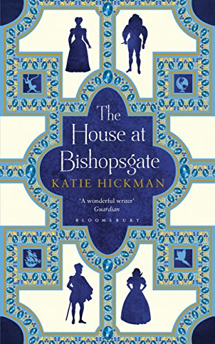 The House at Bishopsgate by [Hickman, Katie]
