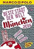 MARCO POLO Beste Stadt der Welt - München 2018 (MARCO POLO Cityguides): Mit Insider-Tipps und Stadtviertelkarten