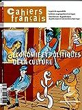 Économie et politiques de la culture (Cahiers français n°382)