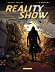 Reality Show - tome 3 - Final cut