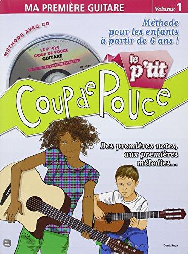 Roux Denis Le P'Tit Coup De Pouce Volume 1 Ma Premiere Guitare Bk/Cd par Roux Denis
