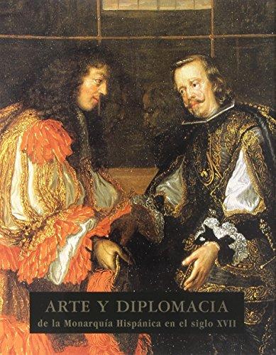 Arte y diplomacia de la Monarqu¡a Hispánica en el siglo XVII