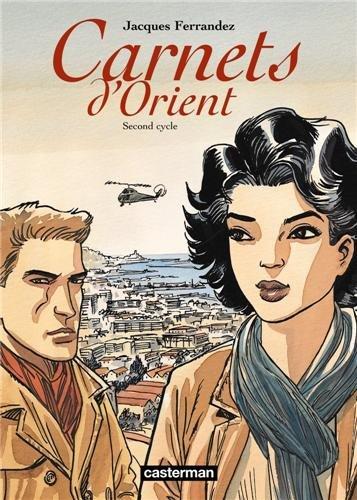 Carnets d'Orient : Second cycle : Avec un Cahier Notes de travail par Jacques Ferrandez