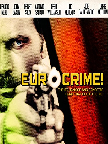 Eurocrime! The Italian Cop and Gangster Films That Ruled the 70s [OV]