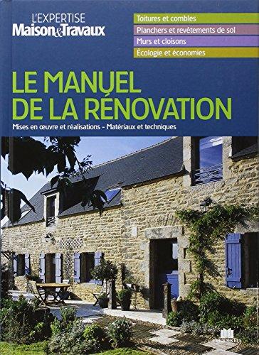 Manuel de la Rénovation : L'expertise Maison&Travaux par Catherine Levard