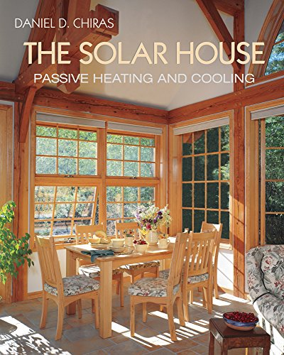 The Solar House: Passive Heating and Cooling: 10 por Daniel D. Chiras