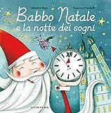 Babbo Natale e la notte dei sogni. Ediz. a colori