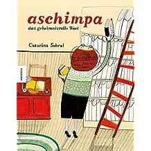 Aschimpa: das geheimnisvolle Wort