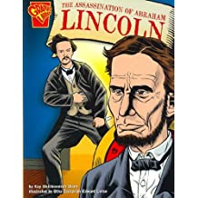 {THE ASSASSINATION OF ABRAHAM LINCOLN (GRAPHIC HISTORY) BY OLSON, KAY MELCHISEDECH} [PAPERBACK]