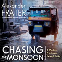 Chasing the Monsoon: A Modern Pilgrimage Through India: Library Edition