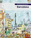 Kleine Geschichte von Barcelona (Petites històries, Band 275)