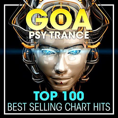 Goa Psy Trance Top 100 Best Selling Chart Hits (2hr DJ Mix)