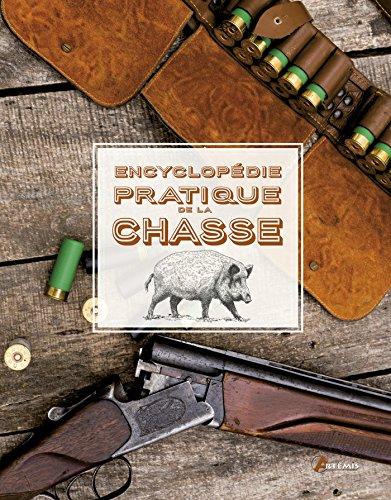Encyclopédie pratique de la chasse par Losange