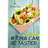 #tuna can be tastier. : 25 quick and easy ways of cooking tuna pasta, salad, wraps. (English Edition)