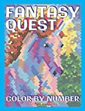 FANTASY QUEST Color by Number: Activity Puzzle Coloring Book for Adults Relaxation & Stress Relief: Volume 6 (Quest Coloring Books)