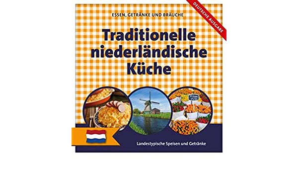 Traditionelle Niederländische Küche: Landestypische Speisen Und Getränke:  Amazon.co.uk: Shutterstock.com, TypicalMedia.com, M. Van Zwieten, Flip De  Ruiter, ...