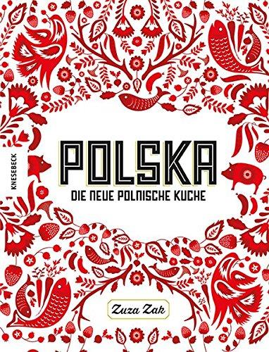 Polska: Die neue polnische Küche