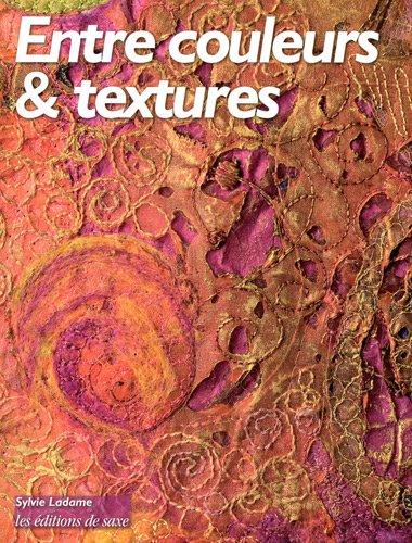 Entre couleurs et textures par Sylvie Ladame