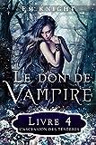 Le Don De Vampire 4 : L'Ascension des Ténèbres