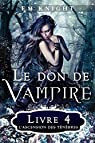 Le Don De Vampire 4 : L'Ascension des Ténèbres par Knight
