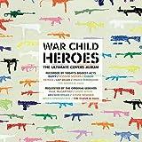 War Child - Heroes Vol.1
