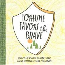 [(Fortune Favors the Brave : 100 Courageous Quotations)] [Illustrated by Lisa Congdon] published on (August, 2015)