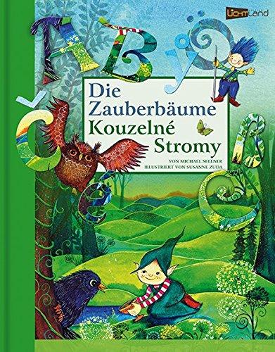 Die Zauberbäume - Kouzelne Stromy: (deutsch-tschechisch) mit beiliegender CD
