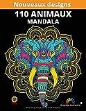 110 ANIMAUX MANDALA: Coloriage Adulte d'Animaux Mandala - Ce Cahier de Coloriage Créatif sera pour vous un Anti-Stess et vous Apportera Zen et ... Femme , Homme , Adolescent Fille et Garçon .