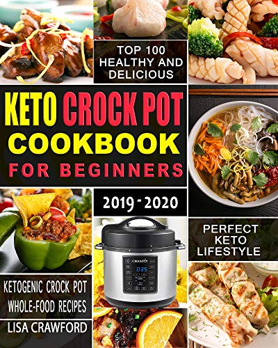 Keto Crock Pot Cookbook for Beginners 2019-2020: Top